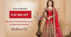 Feel royal in this fabulous line - up of sarees and lehengas. Get flat 40% OFF shop now - www.mallfort.com/Fashionlodgge