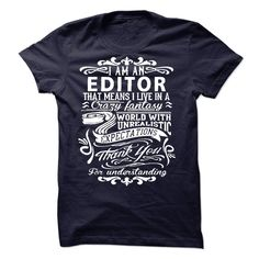 I am an Editor - If you are an Editor (Editor Tshirts)