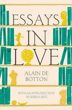 Kindle Essays In Love: Picador Classic Author Alain de Botton and Sheila Heti, Non Fiction, Kindle, Got Books, Books To Read, Self Development Books, Ga In, Classic Books, What To Read, Free Reading
