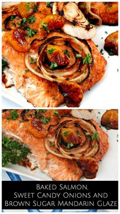 Put a twist on your regular Salmon recipe by making aked Salmon, Sweet Candy Onions and Brown Sugar Mandarin Glaze Seriously GOOD. Also great to grill as well! Great easy, healthy dinner idea!