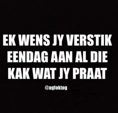 Afrikaanse Quotes, Friday Humor, Cool Words, South Africa, Life Quotes, Van, Motivation, Sayings, Funny