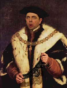Never saw this series of Blackadder, third adder of Norfolk, captured here by Holbein the Younger. | 11 Art Masterpieces Improved By Mr Bean