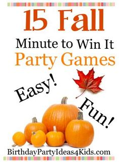 15 Fun, Easy and CHEAP Fall theme Minute to Win it style party games for kids, tweens and teens and adults!   Ages 5, 6, 7, 8, 9, 10, 11, 12, 13, 14, 15, 16, 17 years old and beyond!  Great games that use household items for lots of Fall / Autumn fun!   Great for kids ages 5, 6, 7, 8, 9, 10, 11, 12, 13, 14, 15, 16, 17 years old ... and adults too!  http://www.birthdaypartyideas4kids.com/fall-minute-to-win-it-games.html #Thanksgiving #games #harvest #family