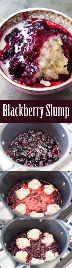 Blackberry Slump: cooked on the stovetop with sugar and lemon, topped with dumplings. Blackberry Recipes, Fruit Recipes, Cooking Recipes, Recipies, Cooking Bacon, Cooking Games, Summer Recipes, Healthy Recipes, 13 Desserts