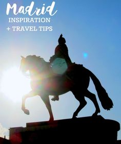 Madrid Inspiration and Travel Tips