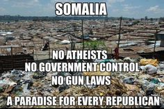 Nope...won't work. Republicans would Hate Somalia. Too many Brown and Black People. They'd rather Die.