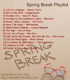 Spring Break Playlist~ some are questionable with kiddos on board, but most would work!
