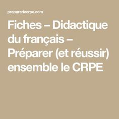 Fiches – Didactique du français – Préparer (et réussir) ensemble le CRPE France, Study, Motivation, Math, Teaching, Biology, Mathematics, Math Resources, Studying