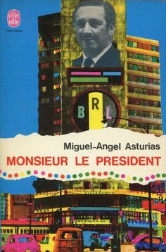 Monsieur le president, published by Le Livre de Poche, Paris, 1968. Design: Atelier Pierre Faucheux. Photograph: Holmès-Lebel (agency)