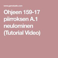 Ohjeen 159-17 piirroksen A.1 neulominen (Tutorial Video)