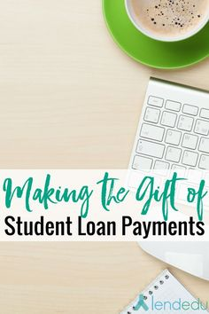 The Gift of Student Loan Payments - thinking of gifting student loan repayment to a loved one? Here's how to do it!