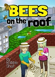 BEES ON THE ROOF by Robbie Shell…