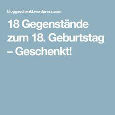 18 Gegenstände zum 18. Geburtstag – Geschenkt!
