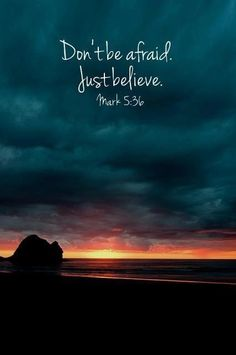 Don't be afraid. Just believe. Mark god christ hope love world life faith jesus cross christian bible quotes dreams truth humble patient gentle by Naghma Bible Verses Quotes, Bible Scriptures, Short Bible Quotes, Bible Verse Hope, Jesus Quotes Images, Niv Bible, Scripture Verses, Bible Art, Just Believe