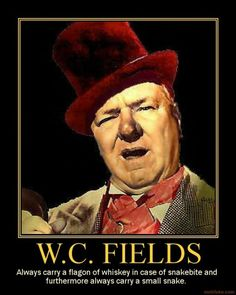 W.C. Fields says it the best. #quotes #snake #liquor #funny