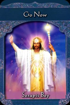 """Daily Angel Oracle Card: Serapis Bey ~ Go Now, from the Ascended Masters Oracle Card deck, by Doreen Virtue, Ph.D Serapis Bey: """"Go Now"""" Card Meaning: """"It is a time for you to go, either away from a..."""
