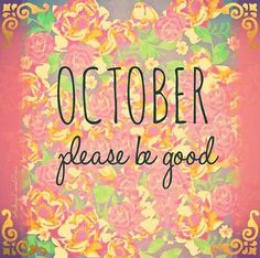 Hello October, Save My Marriage, Months In A Year, Motivational Quotes, Good Things, Let It Be, Words, Life, Seasons