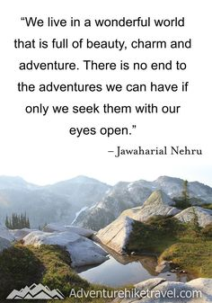 """""""We live in a wonderful world that is full of beauty, charm and adventure. There is no end to the adventures we can have if only we seek them with our eyes open."""" -Jawaharial Nehru #hiking #quotes #adventurequotes #inspirationalquotes #hike #hikingquotes Hiking Quotes, Travel Quotes, Franklin Falls, Winter Hiking, Get Outdoors, Adventure Quotes, Round Trip, Mountain Landscape, Wonders Of The World"""