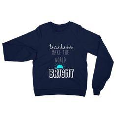 Teachers Make The World BRIGHT