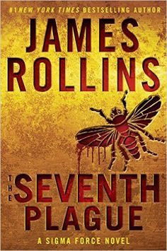 The Seventh Plague- Book #12 of the Sigma Force series