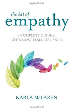 The Art of Empathy: A Complete Guide to Life's Most Essential Skill by Karla McLaren, http://www.amazon.com/dp/1622030613/ref=cm_sw_r_pi_dp_pZLctb0Z4J4BZ