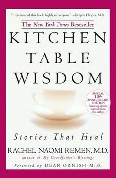 Kitchen Table Wisdom by Rachel Remen