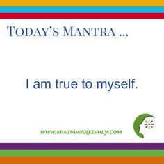 Today's #Mantra. . . I am true to myself. #affirmation #trainyourbrain #ltg Would you like these mantras in your email inbox? Click here:
