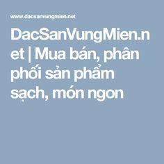 DacSanVungMien.net | Mua bán, phân phối sản phẩm sạch, món ngon