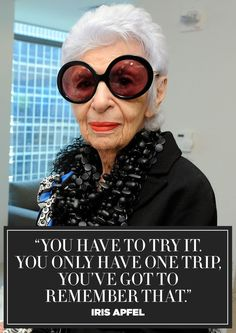 11 inspiring fashion and style quotes from icon Iris Apfel: