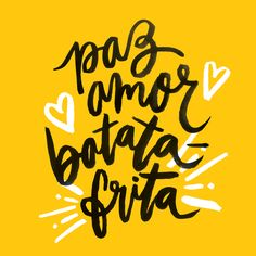 PAZ, AMOR, BATATA-FRITA » Prints Lettering Tutorial, Lettering Design, Motivation, Positivity, Humor, Typography, Inspiration, Words, Thoughts