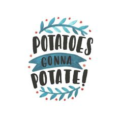 Those crazy potatoes always potating! Type by @jessicaposie - #typegang - typegang.com | typegang.com #typegang #typography