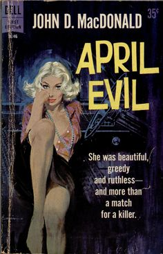 April Evil - John D. MacDonald. Cover art by Robert McGinnis.