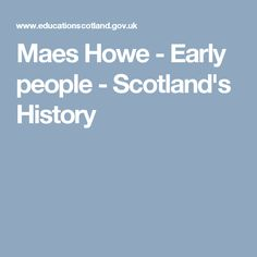Maes Howe - Early people - Scotland's History