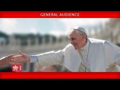 Peter's Square, the Holy Father's General Audience Papa Francisco, Catholic News, News Website, Pope Francis, Youtube, Faith, Words, Official Trailer, Blessed