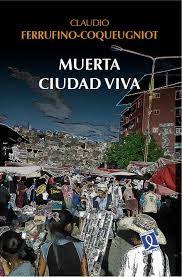 Claudio Ferrufino-Coqueugniot, ineludible: Bolivia desde lejos y a fondo.