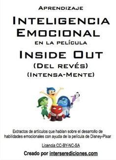 He organizado en un pequeño libro 20 recursos sobre la película Inside Out (Del revés) para educar con inteligencia emocional tanto a niños como adultos