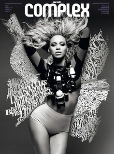 Beyonce on the cover of Complex. Love the type treatment.