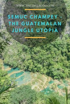 Semuc Champey is set deep within the Guatemalan jungle. The turquoise pools set on a limestone bridge over the Cahabon River are what can only be described as paradise. Including info on; Semuc Champey Guatemala, Semuc Champey caves, Semuc Champey pools and how to get to Semuc Champey.