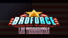 BroForce - [Los Terroristas Escandalosos] - Feat. GamerH / PacZika e GGD