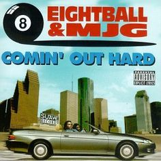 Eightball & MJG - one of my favorite cd's! Played this SO much when I was going to & from U of Memphis.  Not for children (or parents!)