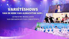 Variétéshows van De Kerk van Almachtige God – getrouwe weergaven van erv...