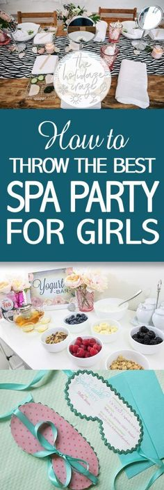 How to Throw the Best Spa Party for Girls| Spa Party Ideas, Ideas for Girl Parties, Spa Party DIYs, Girls Birthday  Party, Birthday Party Ideas, DIY Birthday Parties, Spa Party Hacks, Popular Pin