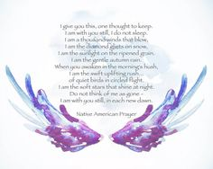 Native American Poems, Native American Spirituality, Wisdom Quotes, Life Quotes, Qoutes, American Card, Grief Poems, Funeral Poems, Birthday Poems
