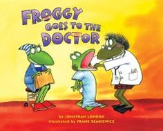 December 8, 2014. Froggy isn't looking forward to his check-up because he might get a shot but when it's over and he's pronounced a very healthy frog, Dr. Mugwort is the one who dreads Froggy's next visit.