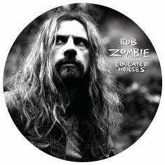 Rob Zombie - Educated Horses on Limited Edition Picture Disc LP