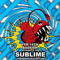 Thursday February 14th, 8PM! Tickets  $15. What separates Badfish from other tribute bands is that they have replicated Sublime's essence, developing a scene and dedicated following most commonly reserved for label-driven, mainstream acts. Badfish make their mark on the audience by playing with the spirit of Sublime. They perform not as Sublime would have, or did, but as Badfish does. Featuring Mystery Fyre.