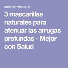 3 mascarillas naturales para atenuar las arrugas profundas - Mejor con Salud