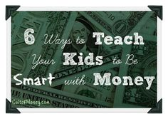 6 Ways to Teach Your Kids About Money (#2 is My Favorite)