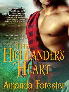 RANDOM ROMANCE! The HIghlander Heart / Amanda Forester ~ Fleeing into the wilderness to escape an abusive marriage, Lady Isabelle Tynsdale would sooner face down a wild boar than spend another night with her wretched husband. Battered by the elements, desperate to elude a band of attackers, and defending herself against, as fate would have it, a wild boar she is rescued by the handsome Laird David Campbell.