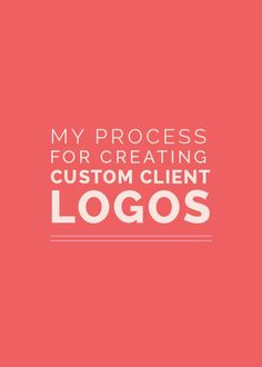My Process for Creating Custom Client Logos
